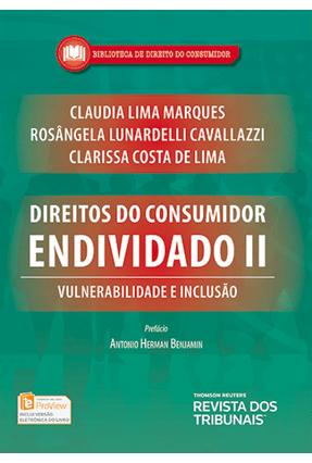 Direitos do Consumidor Endividado II - Col. Biblioteca de Dirieto do Consumidor - Marques,Claudia Lima Lunardelli,Rosângela | Hoshan.org