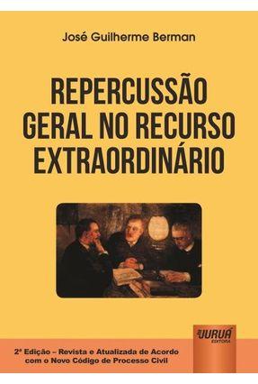 Repercussão Geral No Recurso Extraordinário - 2ª Ed. 2016 - Berman,José Guilherme pdf epub