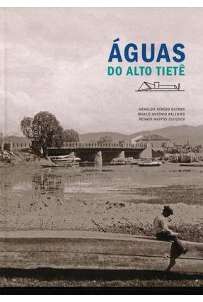Águas do Alto Tietê - Palermo,Marco Antonio Sérgio Kutner ,Arnaldo Mattos Zuccolo ,Renato | Tagrny.org