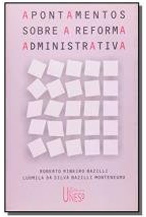 Apontamentos Sobre a Reforma Administrativa - Bazilli,Roberto Ribeiro Montenegro,Ludmila da Silva Bazilli pdf epub