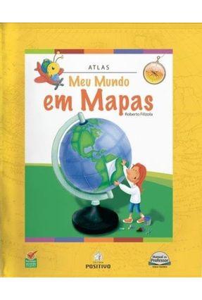 Meu Mundo Em Mapas - Atlas Infantil - Editora Positivo   Hoshan.org