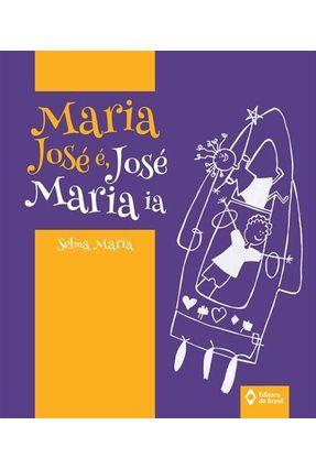 Maria José É, José Maria Ia - Maria,Selma pdf epub