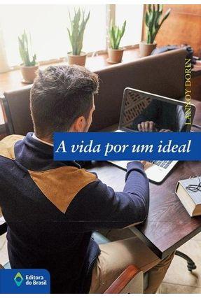 A Vida Por Um Ideal - Dorin,Lannoy pdf epub
