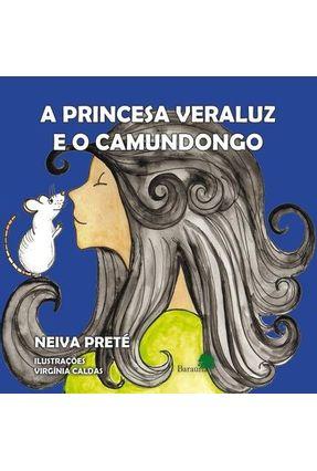 A Princesa Veraluz e o Camundongo - Preté,Neiva   Nisrs.org