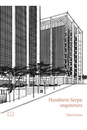 Humberto Serpa - Arquitetura - Serapião,Fernando Gross,Nara pdf epub