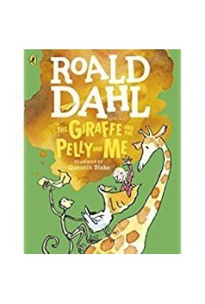 The Giraffe And the Pelly And Me - Dahl,Roald   Tagrny.org