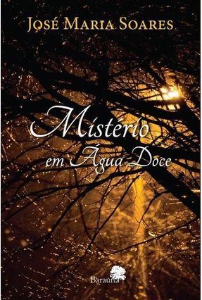 Mistério Em Água Doce - Soares,José Maria | Tagrny.org