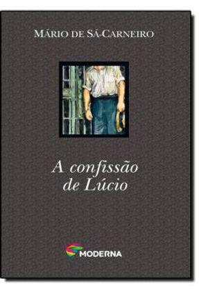 A Confissão de Lúcio - Col. Travessias - Sá-Carneiro,Mário De   Nisrs.org