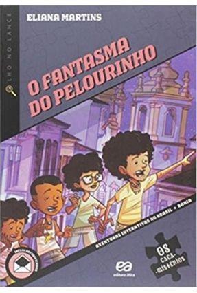 O Fantasma do Pelourinho - Martins,Eliana | Tagrny.org