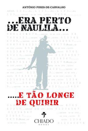 Era Perto De Naulila - Pires-De-Carvalho,António | Hoshan.org