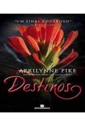 Destinos - Série Fadas Vol. 4 - Pike,Aprilynne | Hoshan.org