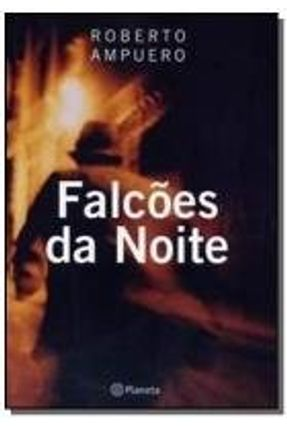 Falcões da Noite - Ampuero,Roberto Ampuero,Roberto pdf epub