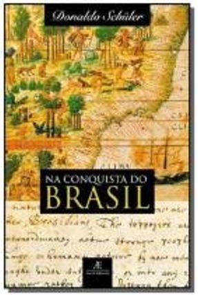 Na Conquista do Brasil - Schüler,Donaldo pdf epub