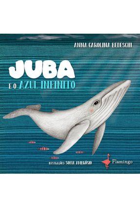 JUBA E O AZUL INFINITO - Bedeschi,Anna Carolina   Tagrny.org
