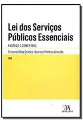 Lei Dos Serviços Públicos Essenciais - Anotada E Comentada - Fernando Dias Simões Mariana Pinheiro Almeida   Tagrny.org