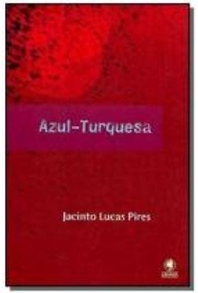 Azul - Turquesa - Pires,Jacinto Lucas | Tagrny.org