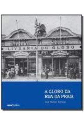 A Globo da Rua da Praia - 2ª Ed. 2012 - Bertaso,Jose Otavio pdf epub