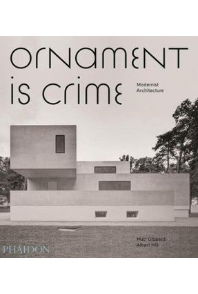 Ornament Is Crime - Modernist Architecture - Hill ,Albert Gibberd,Matt | Tagrny.org