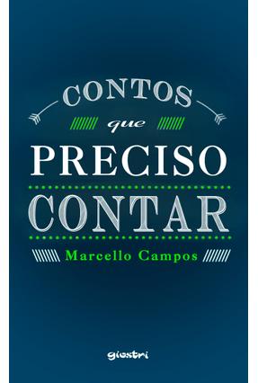 Contos Que Preciso Contar - Campos,Marcelo pdf epub