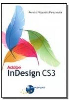 Adobe Indesign Cs3 - Avila,Renato Nogueira Perez   Tagrny.org