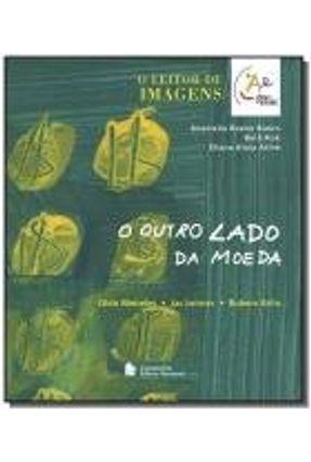 O Outro Lado da Moeda - Col. Arte na Escola - Atihé,Eliana Aloia Kok,Beth Buoro,Anamelia Bueno pdf epub