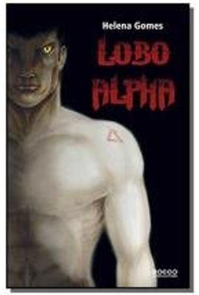 Lobo Alpha - Gomes,Helena | Hoshan.org