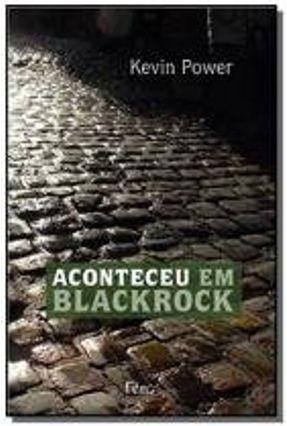 Aconteceu em Blackrock - Power,Kevin | Hoshan.org
