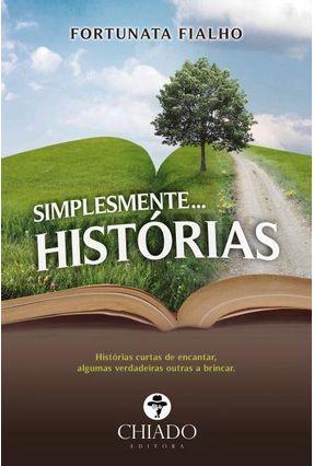 Simplesmente… Histórias - Col. Viagens Na Ficção - Fialho,Fortunata   Hoshan.org