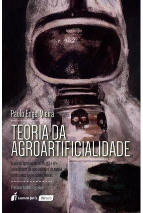 Teoria da Agroartificialidade - Vieira,Paulo Engel | Hoshan.org
