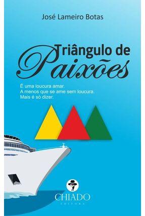 Triângulo De Paixões - Col. Viagens Na Ficção - Lameiro Botas,José | Tagrny.org