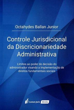 Controle Jurisdicional da Discricionariedade Administrativa - Junior,Octahydes Ballan pdf epub
