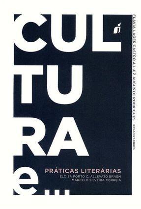Cultura e Práticas Literárias - Col. Cultura E... - Braem,Eloísa Porto C. Allevato Correia,Marcelo Silveira | Tagrny.org