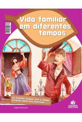 Vida Familiar Em Diferentes Tempos - Editora Positivo pdf epub