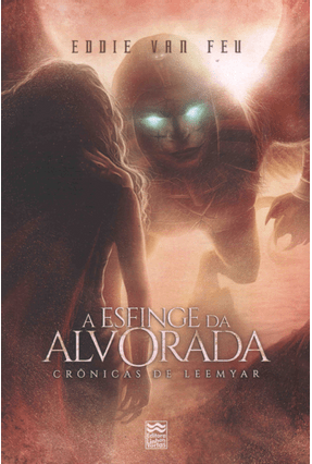 A Esfinge da Alvorada - Crônicas De Leemyar - Feu,Eddie Van pdf epub