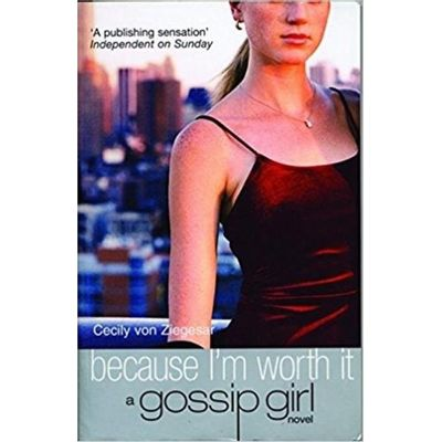 Because I'm Worth It a Gossip Girl