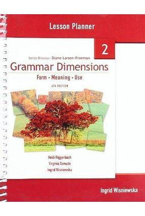 Grammar Dimensions - 4e - 2 - Lesson Planner - Larsen-Freeman,Diane | Tagrny.org