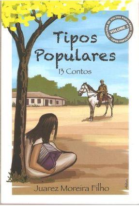 Tipos Populares - 13 Contos - Juarez Moreira Filho | Hoshan.org