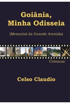 Goiânia, Minha Odisseia - Memorial Da Grande Avenida - Celso Claudio | Hoshan.org