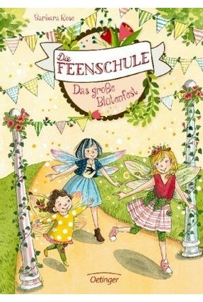 Die Feenschule. Das Große Blütenfest - Rose,Barbara Rose,Barbara pdf epub