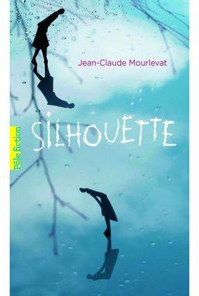 Silhouette - Mourlevat,Jean-claude pdf epub