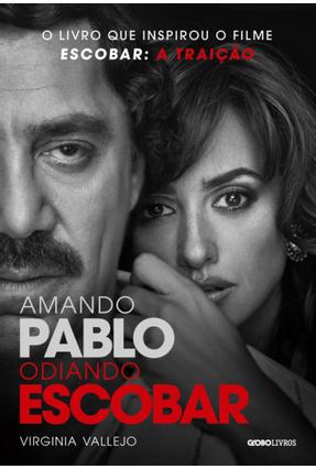Amando Pablo, Odiando Escobar - Acompanha 1 Par De Ingressos - Vallejo,Virginia pdf epub