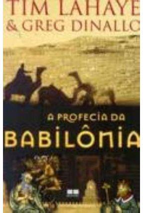 A Profecia da Babilônia - Livro 1 - Lahaye,Tim Dinallo,Gregory S.   Hoshan.org