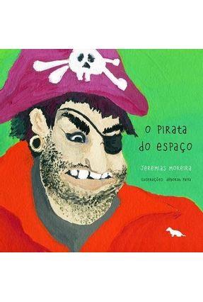 O Pirata do Espaço - Moreira,Jeremias pdf epub