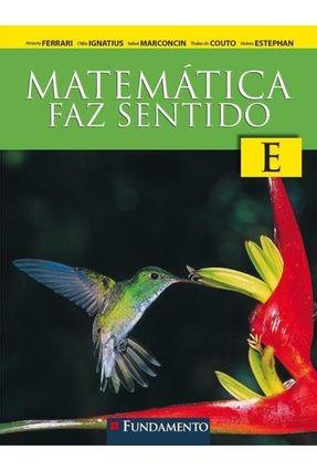Matemática Faz Sentido - E - Outros Ignatius,Clélia Ferrari,Amaury pdf epub