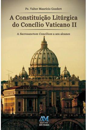 Constituição Litúrgica Do Concilio Vaticano II - Goedert,Padre Valter Maurício pdf epub