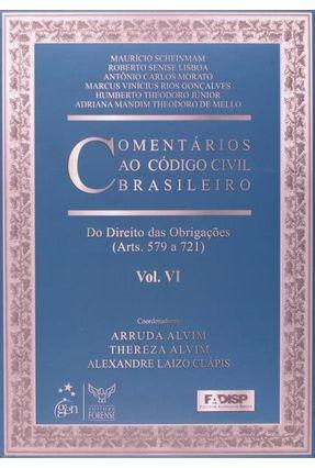Comentários ao Código Civil Brasileiro - Do Direito das Obrigações - Vol. VI - Clápis,Alexandre Laizo Alvim,Thereza Alvim,Arruda | Tagrny.org