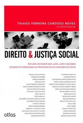Direito e Justiça Social - Por Uma Sociedade Mais Justa, Livre e Solidária - Neves,Thiago Ferreira Cardoso pdf epub