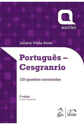 Português - Cesgranrio - Série Questões - 2ª Ed. 2015 - Alves,Juliana pdf epub
