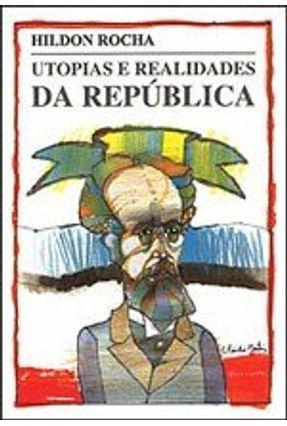 Utopias e Realidades da República - Hildon Rocha pdf epub