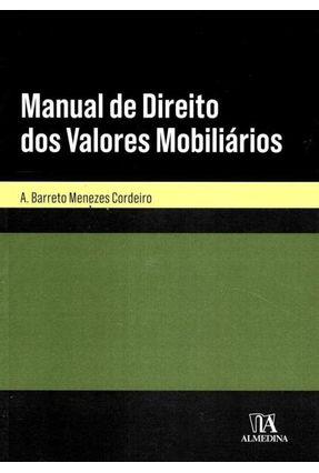 Manual De Direito Dos Valores Mobiliários - A. Barreto Menezes Cordeiro   Hoshan.org